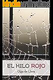 El Hilo Rojo: Pasiones de una familia burguesa (Spanish Edition)