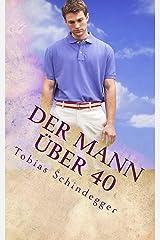 Der Mann über 40 (German Edition) Kindle Edition