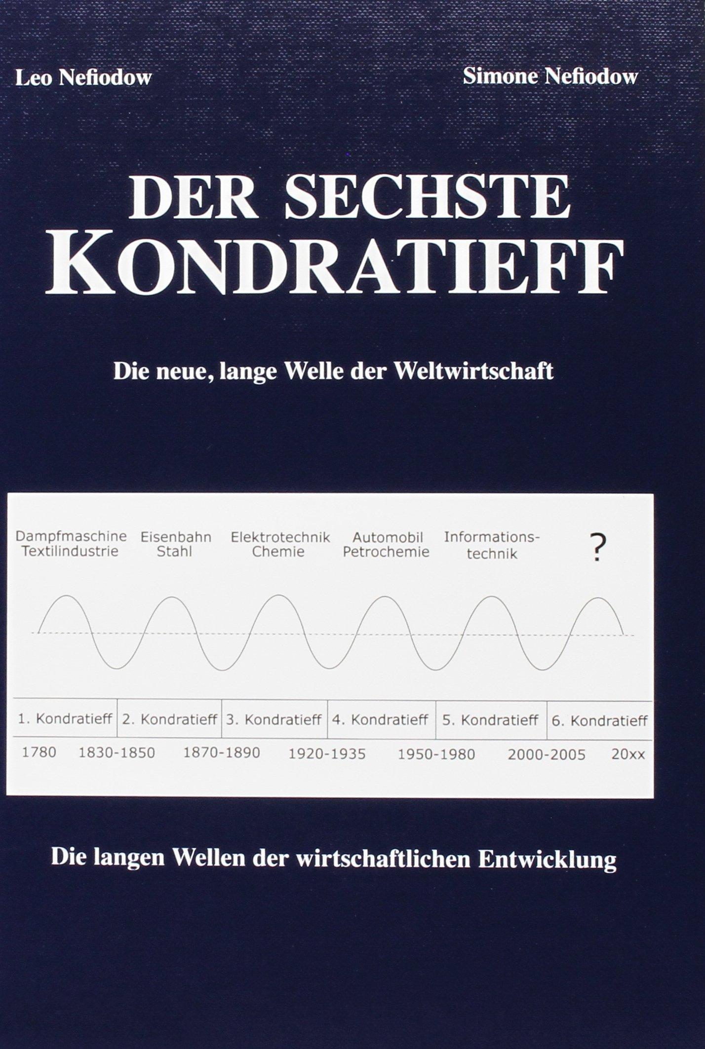 der-sechste-kondratieff-die-neue-lange-welle-der-weltwirtschaft-die-langen-wellen-der-konjunktur-und-ihre-basisinnovation