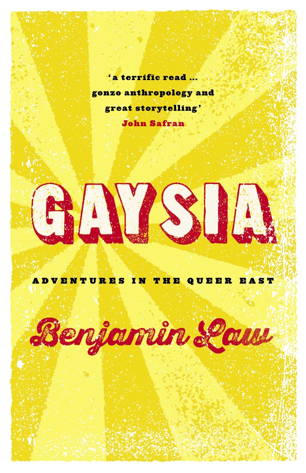 Gaysia: Adventures in the Queer East by Black Inc.