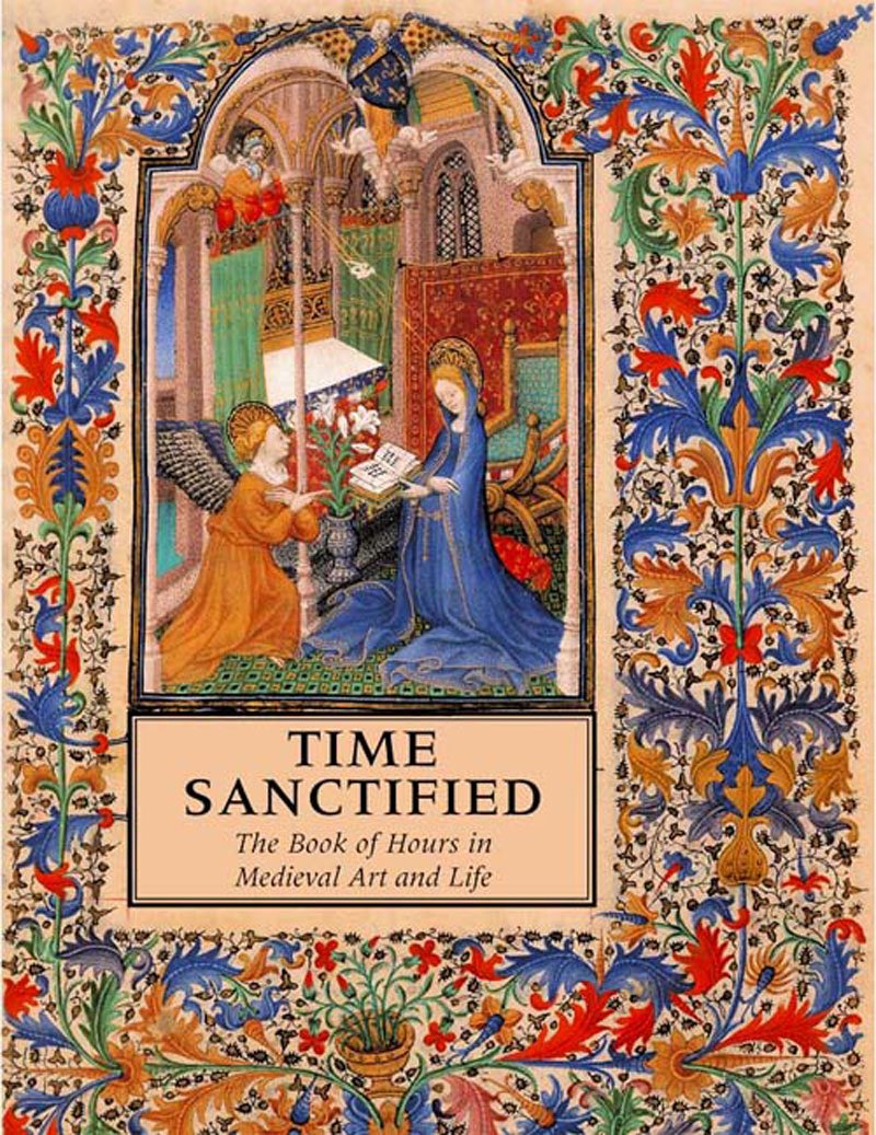 Time Sanctified: The Book of Hours in Medieval Art and Life pdf epub