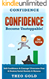 Confidence: Become Unstoppable! Self Confidence & Courage. Overcome Fear & Destroy Social Anxiety & Shyness! (Anxiety, Small Talk, Social Intelligence, ... Communication Skills, Mental Toughness)