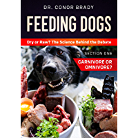 Feeding Dogs. Dry or Raw? The Science Behind The Debate: Section One: Carnivore or Omnivore?