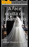 A face oculta do casamento