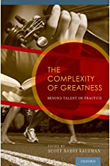 The Complexity of Greatness: Beyond Talent or Practice Kindle Edition