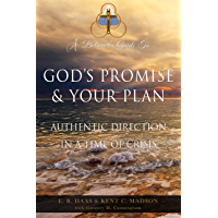 God's Promise & Your Plan: Authentic Direction In a Time of Crisis