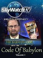 Skywatch TV: Biblical Prophecy - The Babylon Code Part 1