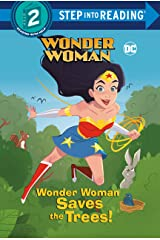 Wonder Woman Saves the Trees! (DC Super Heroes: Wonder Woman) (Step into Reading) Library Binding