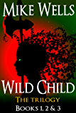 Wild Child, Books 1, 2 & 3 (Free Book 1): The Trilogy