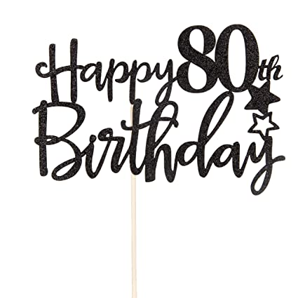 Image Unavailable Not Available For Color Black Happy 80th Birthday Cake Topper
