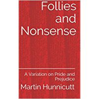 Follies and Nonsense: A Variation on Pride and Prejudice (English Edition)
