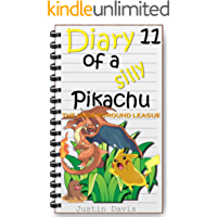 Road to the  Underground League: Cute Short Stories for Kids (Diary of a Silly Pikachu Book 11)