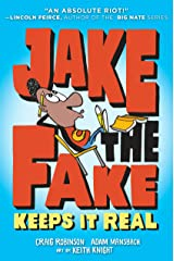 Jake the Fake Keeps it Real Kindle Edition