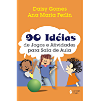90 ideias de jogos e atividades para a sala de aula
