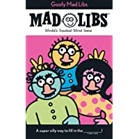 Goofy Mad Libs: World's Greatest Word Game