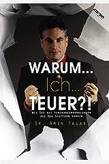 WARUM...Ich...TEUER?!: Wie Sie bei Honorarverhandlungen aus dem Stottern kommen (German Edition) Kindle Edition
