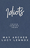 Idiots (Licking Thicket Book 3)