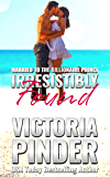 Irresistibly Found: Marriage of Convenience Redemption Romance (Married to the Billionaire Prince Book 2)