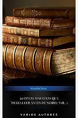 50 Obras Maestras Que Debes Leer Antes De Morir: Vol. 1 Edición Kindle