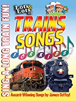 Lots and Lots of Trains for Kids - Train Songs