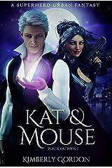 Kat & Mouse: A Superhero Urban Fantasy (Black Kat Book 2) Kindle Edition