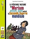 La véritable histoire de Myriam, enfant juive pendant la Seconde Guerre mondiale