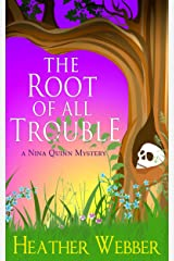 The Root of all Trouble (A Nina Quinn Mystery Book 7) Kindle Edition