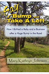 Say Bump and Take a Left.  How I Birthed a Baby and a Business After a Huge Bump in the Road