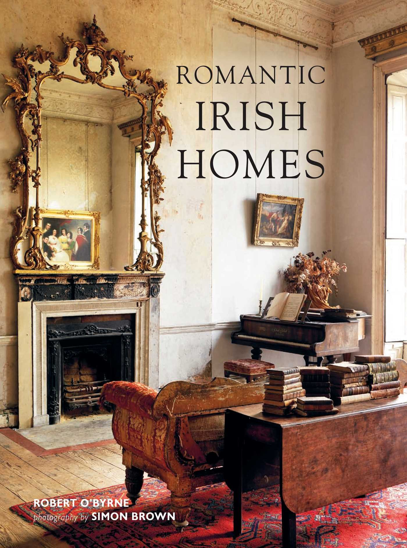 Romantic irish homes robert obyrne 9781908862907 amazon