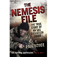 The Nemesis File - The True Story of an SAS Execution Squad: The True Story of an Execution Squad