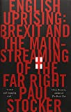 English Uprising Brexit And The Mainstreaming Of The Far-Right