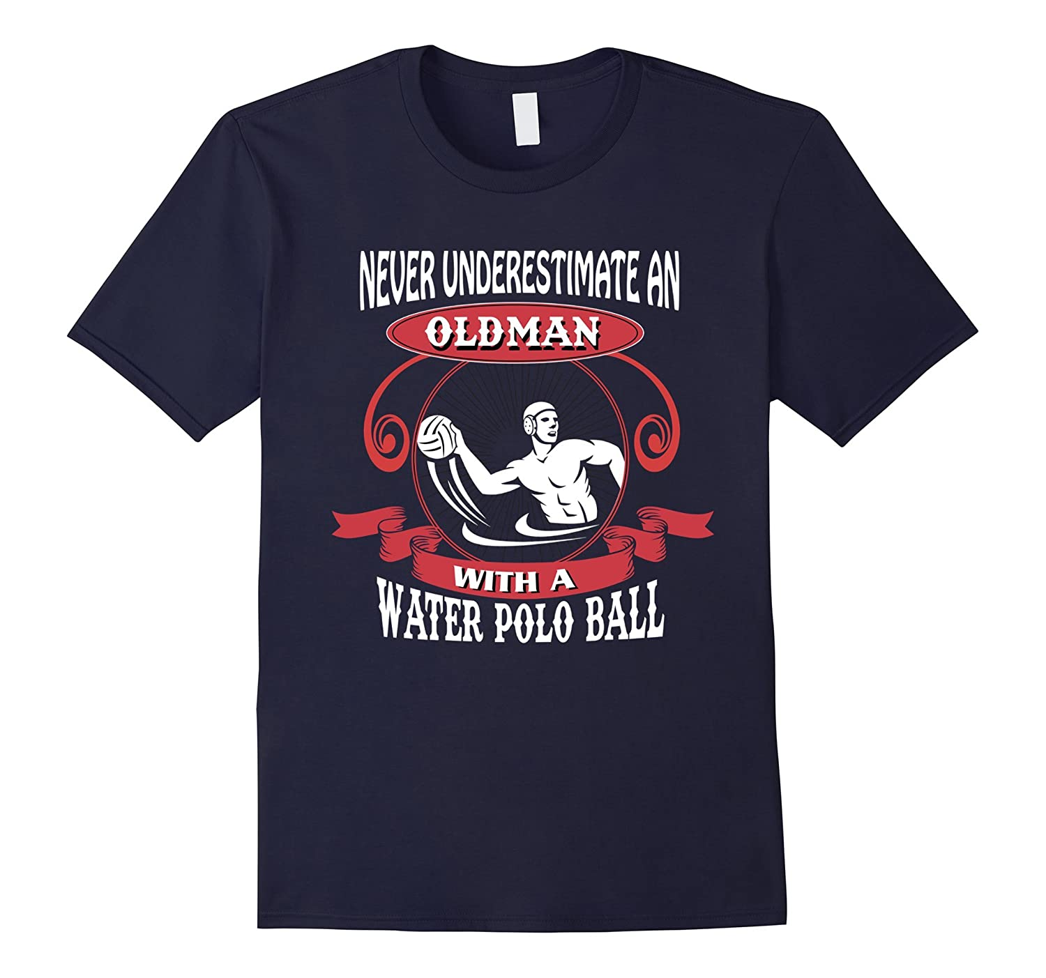 An Oldman With A Water Polo Ball - Funny Tshirt Gift Men-TD
