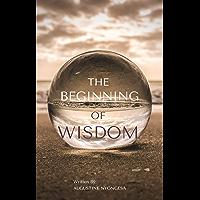 The Beginning of Wisdom (English Edition)