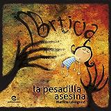 Morticia, la pesadilla asesina (Spanish Edition)