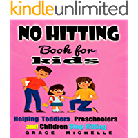 No hitting book for kids: Helping Toddlers And Preschoolers and children stop hitting