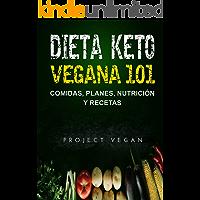 Dieta Keto Vegana 101 - Comidas, Planes, Nutrición y Recetas: La guía definitiva para perder peso rápidamente con una dieta Keto o cetogénica baja en carbohidratos ... y a base de plantas (Spanish Edition)