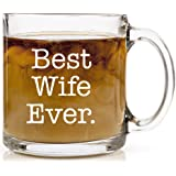 Best Wife Ever Coffee Mug Perfect Anniversary, Birthday, Christmas or Wedding Gift for Her 13 oz Clear Glass