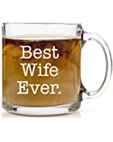 Best Wife Ever Coffee Mug by HUHG Anniversary, Birthday or Wedding Gift for Women 13 oz Clear Glass Cup