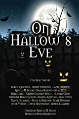 On Hallow's Eve: Over 19 Tales Of Halloween Thrills And Chills Kindle Edition