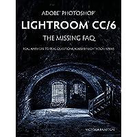 Adobe Photoshop Lightroom CC/6 - The Missing FAQ