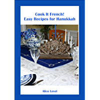Cook It French! Easy Recipes for Hanukkah (English Edition)