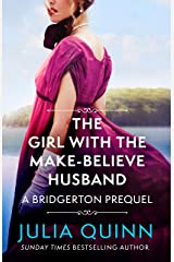 The Girl with the Make-Believe Husband: A Bridgerton Prequel (The Rokesbys Book 2) Kindle Edition