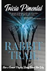 Rabbit Trail: How a Former Playboy Bunny Found Her Way Kindle Edition