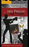 ... dein Freund und Mörder (Spionin wider Willen 7) (German Edition)
