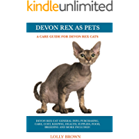 Devon Rex as Pets: Devon Rex Cat General Info, Purchasing, Care, Cost, Keeping, Health, Supplies, Food, Breeding and More Included! A Care Guide for Devon Rex Cats