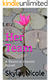 Her Team: A Reverse Harem Novel (Hers Book 1)