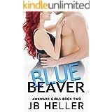 Blue Beaver: A Llama Farmer RomCom (Awkward Book 2)