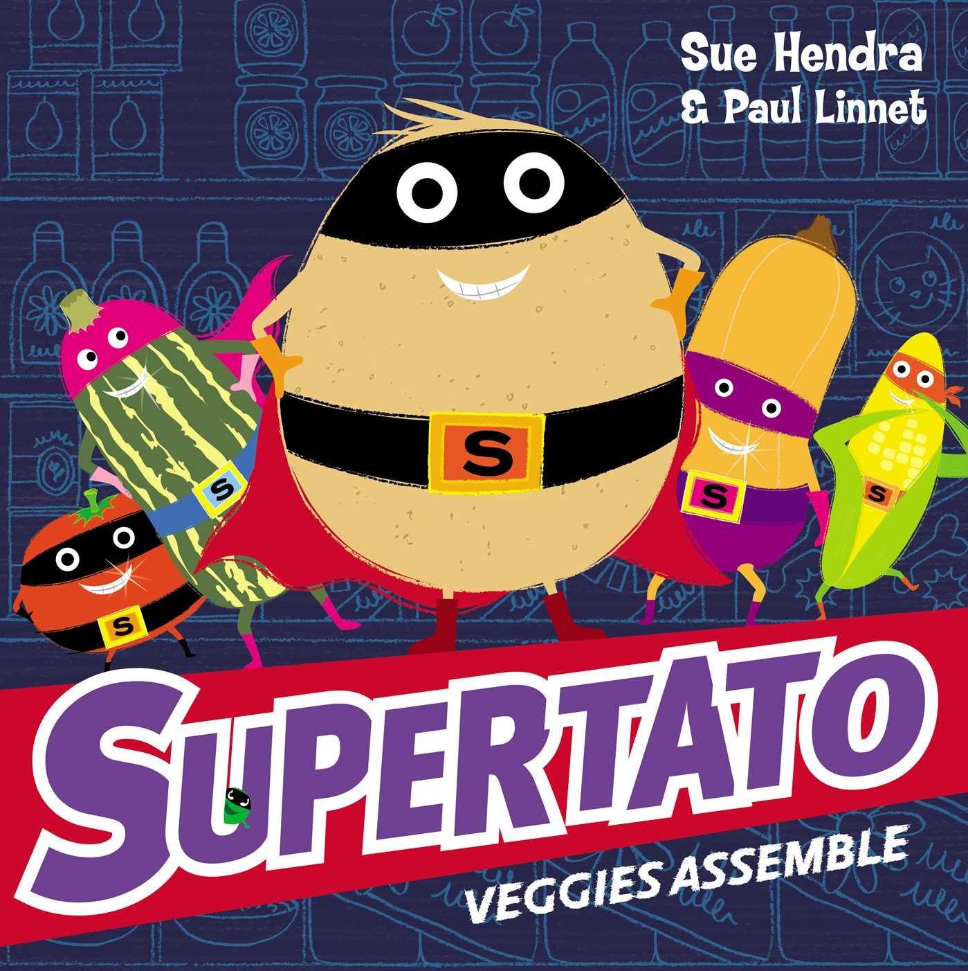 Supertato Veggies Assemble: Amazon.co.uk: Hendra, Sue, Linnet, Paul: Books