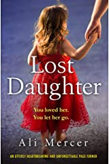 Lost Daughter: An utterly heartbreaking and unforgettable page turner Kindle Edition