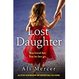 Lost Daughter: An utterly heartbreaking and unforgettable page turner